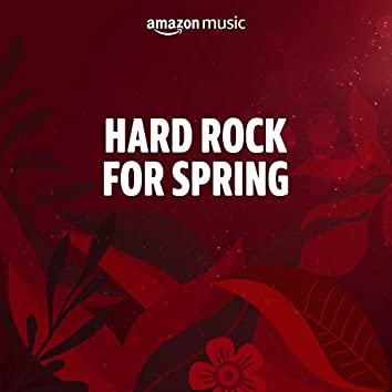 Hard Rock for Spring