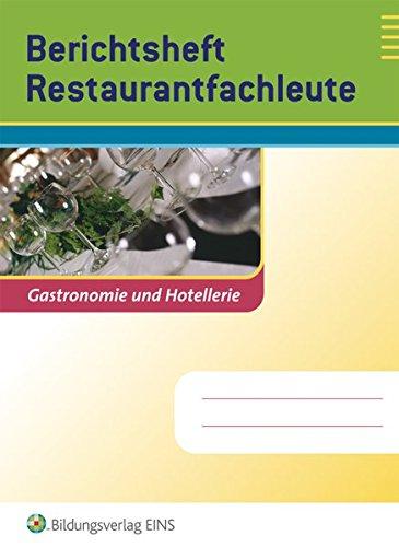 Berichtshefte Hotel- und Gastgewerbe: Restaurantfachleute