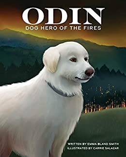 Odin, Dog Hero of the Fires - Kindle edition by Smith, Emma Bland ...