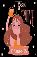 Grow Positive Thoughts: wide ruled Paper Notebook Journal,Cute Flowers Blank wide ruled Workbook for Teens Kids Students for Home School College for Writing Notes 6 x 9,100 pages