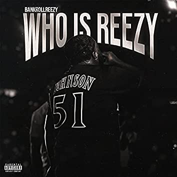 Who is Reezy