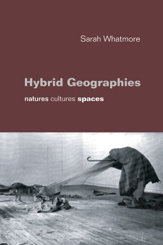 Hybrid Geographies: Natures Cultures Spaces (English Edition)