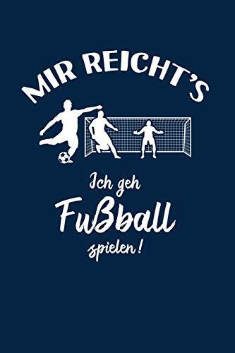 Fußballer: Ich geh Fußball spielen!: Notizbuch / Notizheft für Fußballspieler-in Fußball-Fan A5 (6x9in) dotted Punktraster