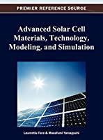 Advanced Solar Cell Materials, Technology, Modeling and Simulation (Advances in Chemical and Materials Engineering)
