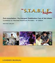 The S.T.A.B.L.E. Program, Learner/ Provider Manual: Post-Resuscitation/ Pre-Transport Stabilization Care of Sick Infants- Guidelines for Neonatal Heal … / Post-Resuscition Stabilization) PDF