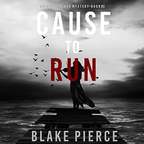 Cause to Run Audiobook By Blake Pierce cover art