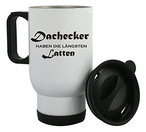 """Thermobecher aus Edelstahl mit Motiv \"""" Dachdecker haben die längsten Latten \"""" auch mit Kundenwunsch bedrucken, Kaffeebecher, Edelstahlbecher"""