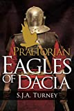 Praetorian: Eagles of Dacia (Volume 3)