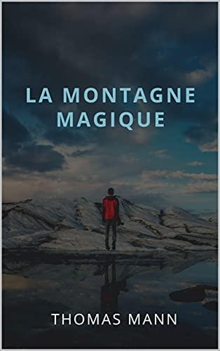 LA MONTAGNE MAGIQUE (édition mise à jour)