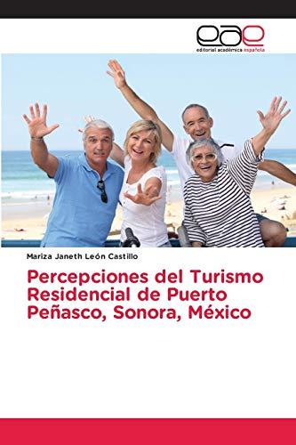 Percepciones del Turismo Residencial de Puerto Peñasco, Sonora, México