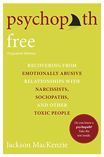 Psychopath Free (Expanded Edition): Recovering from Emotionally Abusive Relationships With Narcissists, Sociopaths, and Other Toxic People (English Edition)