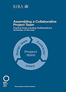 Assembling a Collaborative Project Team: Practical tools including Multidisciplinary Schedules of Services