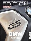 Edition Motorrad BMW Die GS-Legende: Von 1980 bis heute