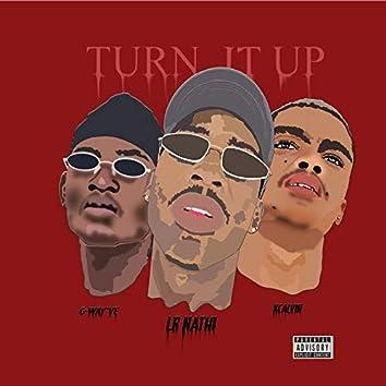 Turn It Up (feat. G-Way've & Kcalvin)