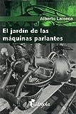 El jardín de las máquinas parlantes: Novela (Spanish Edition)
