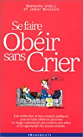 SE Faire Obeir Sans Crier