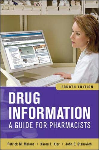 Drug Information: A Guide for Pharmacists, Fourth Edition (Drug Information (McGraw-Hill))