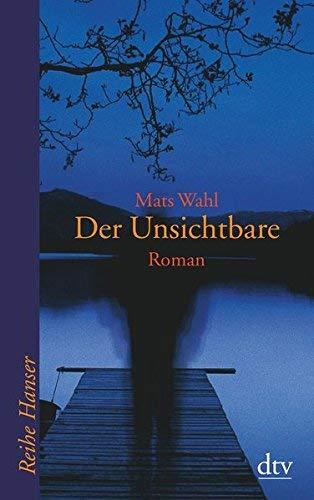 Der Unsichtbare: Roman von Wahl. Mats (2003) Taschenbuch