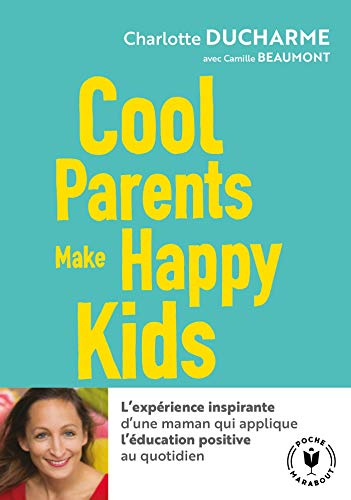 Cool Parents Make Happy Kids Pour Une Education Positive Accessible A Tous
