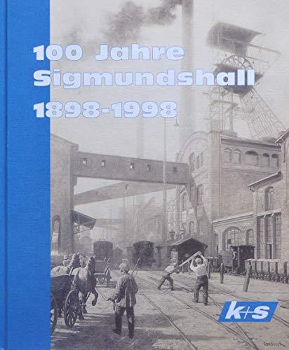 100 Jahre Kaliwerk Sigmundshall 1898 - 1998