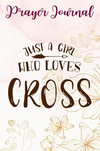 CC Runner Gift Just A Girl Who Loves Cross Country Running Diario de oración para mujeres: Diario guiado, mejor devocional diario, Diario de oración 2021, Regalo cristiano,...