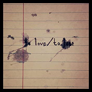 To Love/To Lose