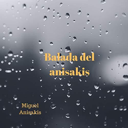 Balada Del Anisakis [Explicit]