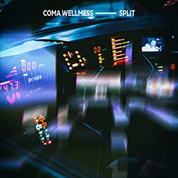 Coma Wellmess — Split