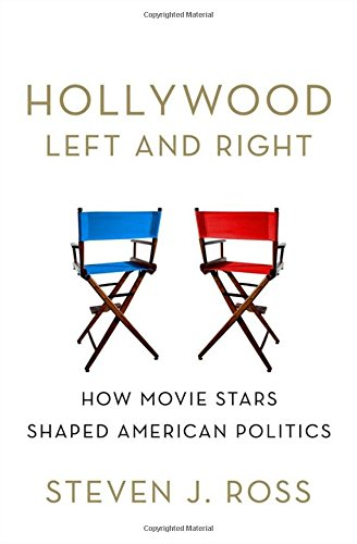 Image of Hollywood Left and Right: How Movie Stars Shaped American Politics