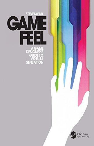 Game Feel: A Game Designer's Guide to Virtual Sensation (Morgan Kaufmann Game Design Books) (English Edition)