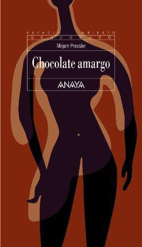 Chocolate amargo (Literatura Juvenil (A Partir De 12 Años) - Espacio Abierto)