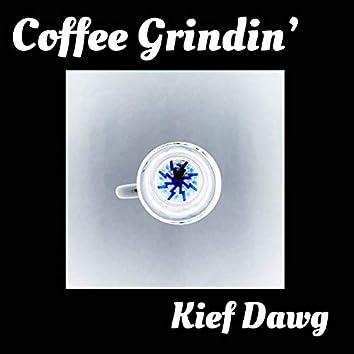 Coffee Grindin'