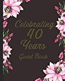 Celebrating 40 Years Guest Book: Ruby Wedding Anniversary Beautiful memory keep sake