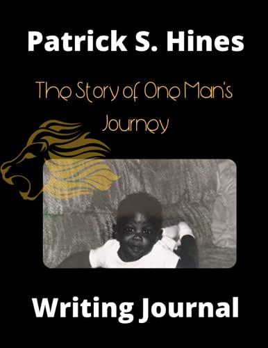 Patrick S. Hines: The Story of One Man's Journey Writing Journal: 8.5x11 (101 pages) Personal Writin