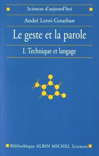 Le Geste et la Parole, tome 1 : Technique et Langage