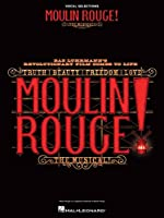 Moulin Rouge! the Musical: Vocal Selections: Vocal Selections