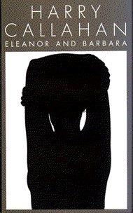 Harry Callahan Eleanor and Barbara