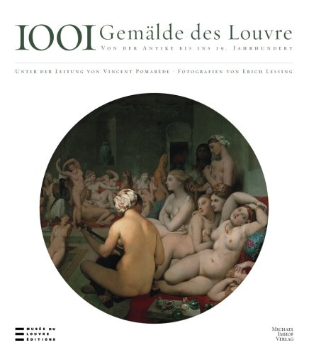1001 Gemälde des Louvre: Von der Antike bis zum 19. Jahrhundert