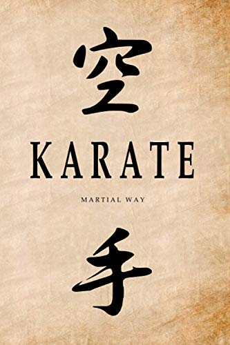 KARATE Martial Way: Japanese Calligraphy Old Parchment-looking Glossy Cover Notebook 6 x 9