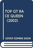 TOP GT RACE QUEEN〈2002〉