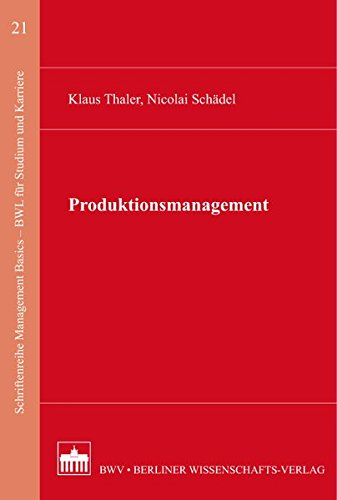 Produktionsmanagement (Schriftenreihe Management Basics - BWL für Studium und Karriere)