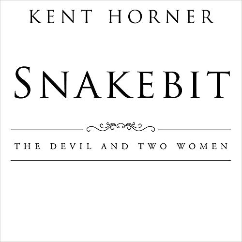 Snakebit Audiobook By Kent Horner cover art