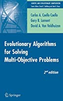 Evolutionary Algorithms for Solving Multi-Objective Problems (Genetic and Evolutionary Computation)