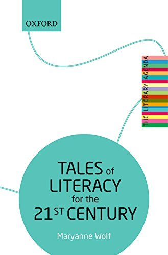 Tales of Literacy for the 21st Century: The Literary Agenda by Maryanne Wolf (2016-07-28)