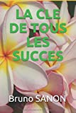LA CLE DE TOUS LES SUCCES