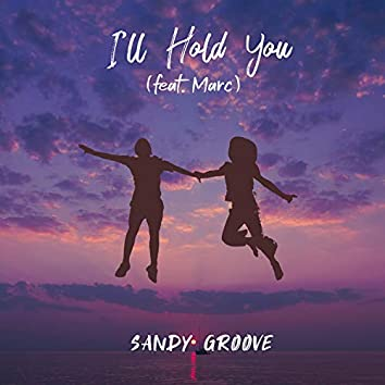I'll Hold You (feat. Marc)
