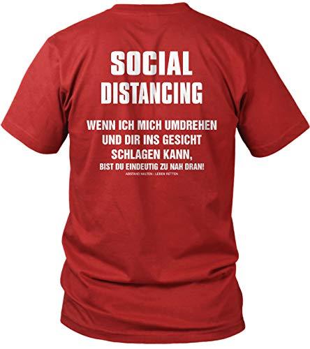 Social Distancing - Wenn ich Mich umdrehe und dir ins Gesicht Schlagen kann, bist du zu nahe dran. Geschenk Motiv - Herren T-Shirt und Männer Tshirt, Größe:3XL, Farbe:Rot