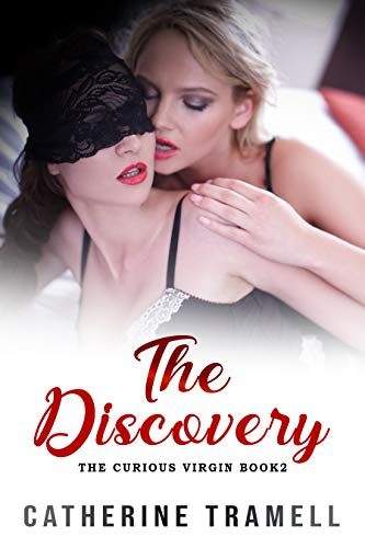 The Discovery (The Curious Virgin: First Time Lesbian,M/F/F/Threesomes Book 2)