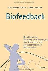 Buch: Biofeedback: Die alternative Methode zur Behandlung von Schmerzen und psychosomatischen Beschwerden