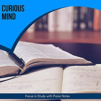 Curious Mind - Focus In Study With Piano Notes